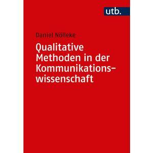 Qualitative Methoden in der Kommunikationswissenschaft