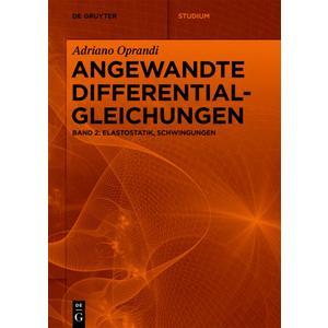 Adriano Oprandi: Angewandte Differentialgleichungen / Elastostatik, Schwingungen