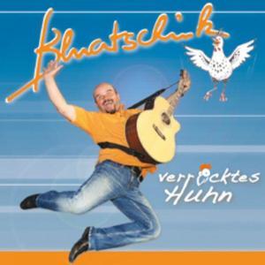 Bluatschink - Verrücktes Huhn - 1 CD