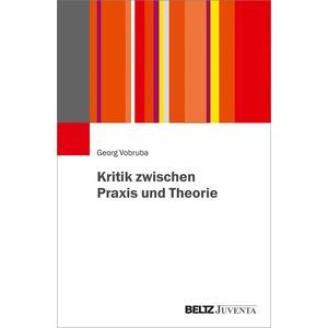Kritik zwischen Praxis und Theorie
