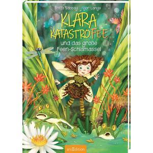 Klara Katastrofee und das große Feen-Schlamassel