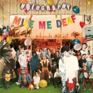 Mile Me Deaf - Holography - 1 Vinyl-LP