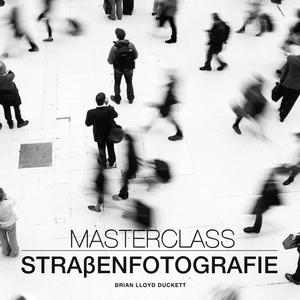 Master Class Straßenfotografie