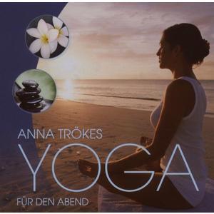 YOGA FÜR DEN ABEND / ANNA TRÖKES