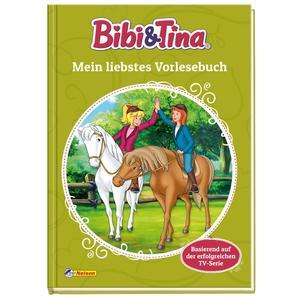 Bibi und Tina: Mein liebstes Vorlesebuch