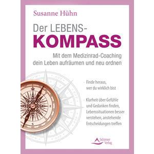 Der Lebenskompass – Mit dem Medizinrad-Coaching dein Leben aufräumen und neu ordnen