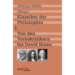 Klassiker der Philosophie Bd. 1: Von den Vorsokratikern bis David Hume