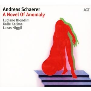 Schaerer,Andreas - A Novel Of Anomaly - 1 CD