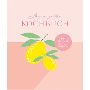 Rezeptbuch zum Selberschreiben: Großes Kochbuch zum Selberschreiben | Rezeptsammlung für 60 Rezepte & 20 Menüs |