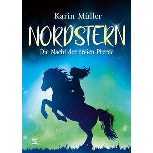 Nordstern - Die Nacht der freien Pferde