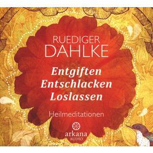 Dahlke,Rüdiger Dr.med. - ENTGIFTEN,ENTSCHLACKEN,LOSLASSEN (SONDER - 1 CD