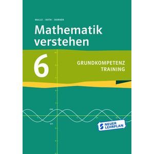 Mathematik verstehen 6 Grundkompetenztraining