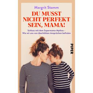 Du musst nicht perfekt sein, Mama!