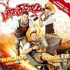 Läts Fetz - Machos sein out,Tiroler sein in - 1 CD