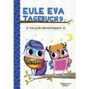 Eule Eva Tagebuch 9 - Kinderbücher ab 6-8 Jahre (Erstleser Mädchen)