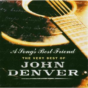 A SONG'S BEST FRIEND-THE VERY / DENVER, JOHN