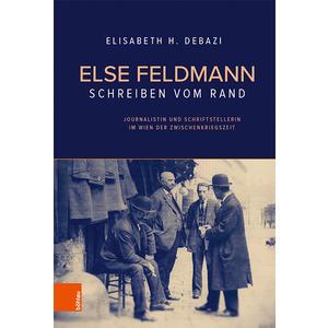 Else Feldmann: Schreiben vom Rand
