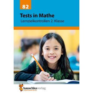 Tests in Mathe - Lernzielkontrollen 2. Klasse, A4- Heft