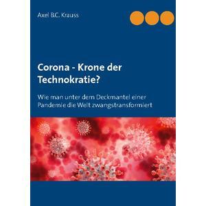 Corona - Krone der Technokratie?