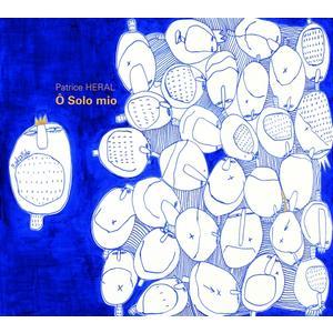 Heral,Patrice - O Solo Mio - 1 CD