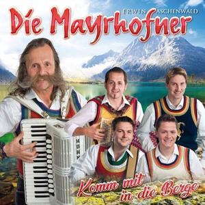 Mayrhofner,Die - Komm mit in die Berge - 1 CD