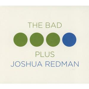 Redman,Joshua/Bad Plus,The - The Bad Plus Joshua Redman - 1 CD