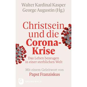 Christsein und die Corona-Krise - Das Leben bezeugen in einer sterblichen Welt