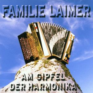 LAIMER,FAMILIE - AM GIPFEL DER HARMONIKA - 1 CD