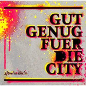 5/8ERL IN EHRN - GUT GENUG FÜR DIE CITY RE-ISSUE - 1 CD