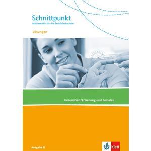 Schnittpunkt Ausgabe N. Mathematik für die Berufsfachschule - Gesundheit/Erziehung und Soziales