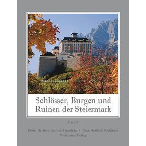 Schlösser, Burgen und Ruinen der Steiermark / Schlösser, Burgen und Ruinen der Steiermark, Bd. 2