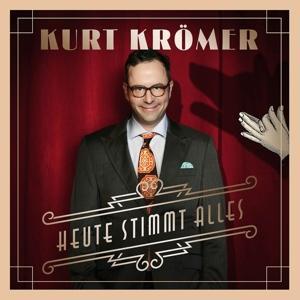 Kroemer,Kurt - Heute Stimmt Alles - 1 CD