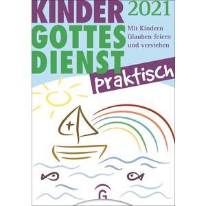 Kindergottesdienst praktisch 2021