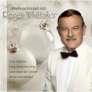 WHITTAKER,ROGER - WEIHNACHTSZEIT MIT ROGER WHITTAKER - 1 CD