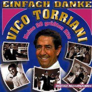 TORRIANI,VICO - EINFACH DANKE - MEINE 20 G - 1 CD