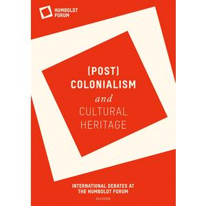 (Post)Colonialism and Cultural Heritage