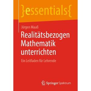 Realitätsbezogen Mathematik unterrichten