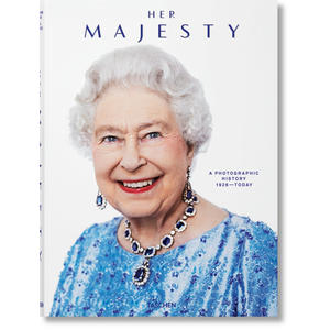 Her Majesty. A Photographic History 1926–Today