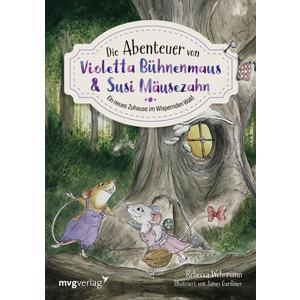 Die Abenteuer von Violetta Bühnenmaus und Susi Mäusezahn