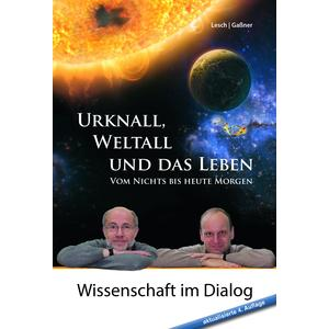 Urknall, Weltall und das Leben: 4. erweiterte Auflage von 2017