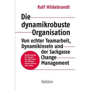 Die dynamikrobuste Organisation