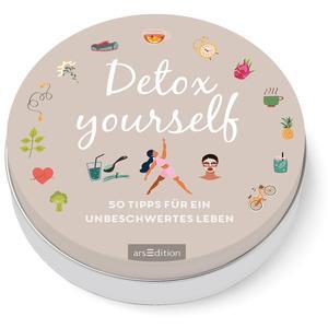 Detox yourself! 50 Tipps für ein unbeschwertes Leben
