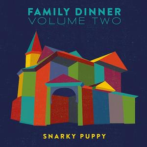 Snarky Puppy - Family Dinner Vol.2 - 2 CD