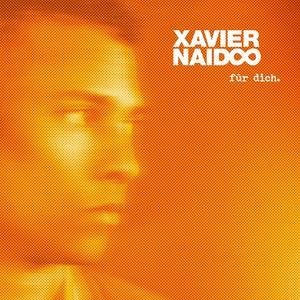 Für Dich. / Naidoo,Xavier
