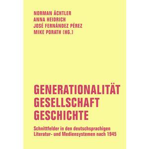 Generationalität - Gesellschaft - Geschichte