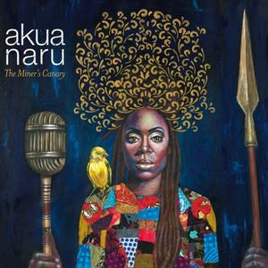 Akua Naru - The Miner's Canary Ltd.+MP3 - 1
