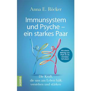 Immunsystem und Psyche – ein starkes Paar