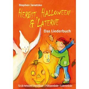 Herbst, Halloween & Laterne. Für den Herbst: 5 Herbstlieder - 5 Halloweenlieder - 5 Laternenlieder