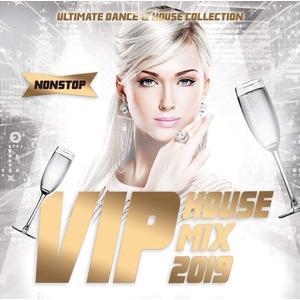 VIP House Mix 2019 / Various