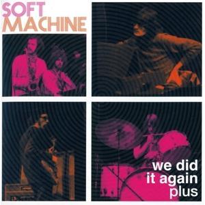 Soft Machine - We Did It Again...Plus - 2 CD